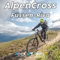 Alpencross mit vielen Singletrails – Füssen-Riva